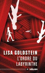 Lisa Goldstein - L'ordre du labyrinthe.
