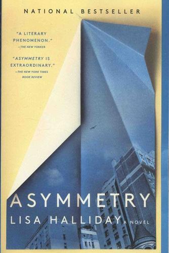 Lisa Halliday - Asymmetry.