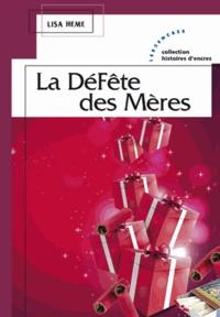 Lisa Heme - La DéFête des Mères.