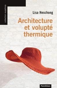Lisa Heschong - Architecture et volupté thermique.