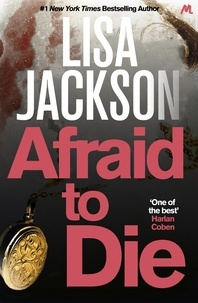 Lisa Jackson - Afraid to Die - A thriller with a strong female lead and shocking twists.