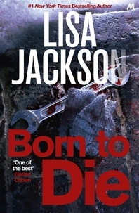 Lisa Jackson - Born to Die - Mystery, suspense and crime in this gripping thriller.