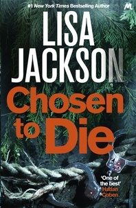 Lisa Jackson - Chosen to Die - A completely addictive detective novel with a stunning twist.
