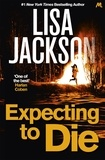 Lisa Jackson - Expecting to Die - Montana Series, Book 7.