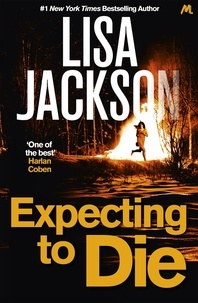 Lisa Jackson - Expecting to Die - Mystery, suspense and crime in this gripping thriller.