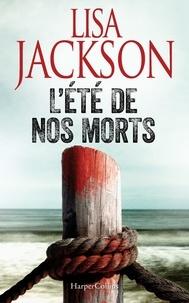 Lisa Jackson - L'été de nos morts.