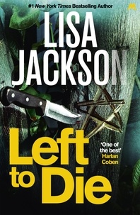 Lisa Jackson - Left to Die - An absolutely gripping crime thriller.