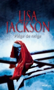 Lisa Jackson - Piège de neige.