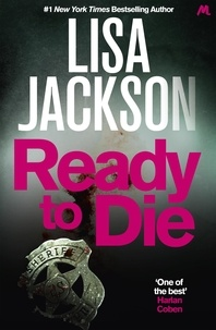 Lisa Jackson - Ready to Die - An absolutely gripping crime thriller that is unputdownable.