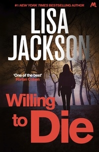 Lisa Jackson - Willing to Die - An absolutely gripping crime thriller with shocking twists.