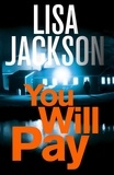 Lisa Jackson - You Will Pay.