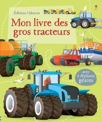 Lisa Jane Gillespie et Mike Byrne - Mon livre des gros tracteurs.