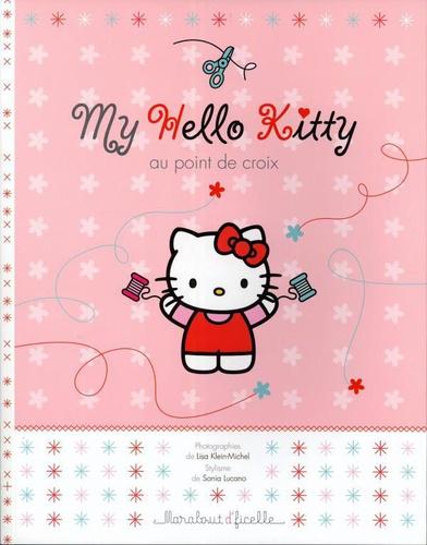 Lisa Klein-Michel et Sonia Lucano - My Hello Kitty au point de croix.