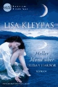 Lisa Kleypas - Heller Mond über Friday Harbor.