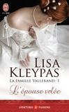 Lisa Kleypas - La famille Vallerand Tome 1 : L'épouse volée.