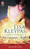 Lisa Kleypas - La famille Vallerand Tome 2 : Le capitaine Griffin.