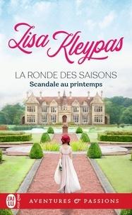 Lisa Kleypas - La ronde des saisons Tome 4 : Scandale au printemps.