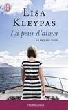 Lisa Kleypas - La saga des Travis Tome 3 : La peur d'aimer.