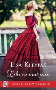 Lisa Kleypas - Libre à tout prix.