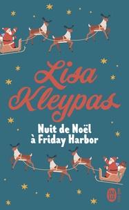Lisa Kleypas - Sélection  : Nuit de Noël à Friday Harbor.