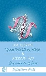 Lisa Kleypas et Addison Fox - Sélection Noël - Nuit de Noël à Friday Harbor ; Coup de chaud en Alaska.