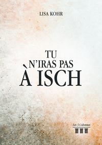 Lisa Kohr - Tu n'iras pas à Isch.