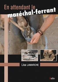 Lisa Lamarche - En attendant la maréchal-ferrant.