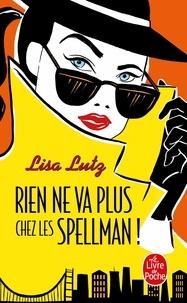 Lisa Lutz - Rien ne va plus chez les Spellman !.