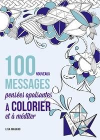 Lisa Magano - 100 messages pensées apaisantes à colorier et à méditer.