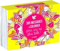 Lisa Magano et Charlotte Legris - 365 messages à colorier pour une vie plus belle !.