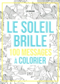 Lisa Magano et Charlotte Legris - Le soleil brille - 100 messages à colorier.