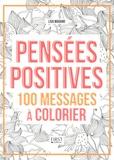 Lisa Magano et Charlotte Legris - Pensées positives - 100 messages à colorier.
