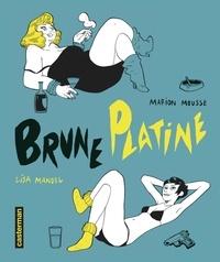 Lisa Mandel et Marion Mousse - Brune Platine Intégrale : .