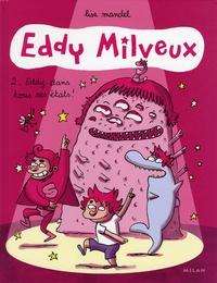 Lisa Mandel - Eddy Milveux Tome 2 : Eddy dans tous ses états !.