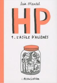 Lisa Mandel - HP Tome 1 : L'asile d'aliénés - De 1968 à 1973 souvenirs d'infirmiers.