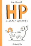 Lisa Mandel - HP Tome 2 : Crazy seventies - De 1974 à 1982 souvenirs infirmiers.