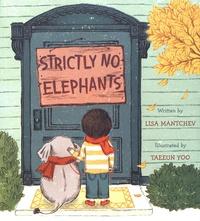 Lisa Mantchev et Taeeun Yoo - Strictly no elephants.