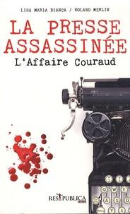 Lisa Maria Bianca et Roland Merlin - La presse assassinée - L'affaire Couraud.