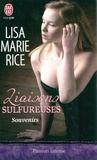 Lisa Marie Rice - Liaisons sulfureuses Tome 1 : Souvenirs.