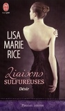 Lisa Marie Rice - Liaisons sulfureuses Tome 2 : Désir.