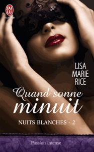 Lisa Marie Rice - Nuits blanches Tome 2 : Quand sonne minuit.