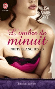 Lisa Marie Rice - Nuits blanches Tome 3 : L'ombre de minuit.