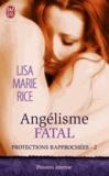 Lisa Marie Rice - Protections rapprochées Tome 2 : Angélisme fatal.