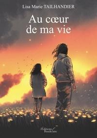 Téléchargement gratuit de jar ebooks mobiles Au coeur de ma vie 9791020327642