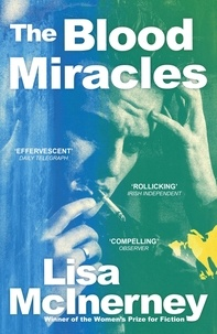 Lisa McInerney - The Blood Miracles.