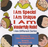 Lisa Miller-Baldwin - I Am Special, I Am Unique, I Am Wonderfully Made ! - I Am Different Series.
