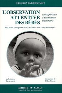 Lisa Miller et Margaret Rustin - L'observation attentive des bébés.