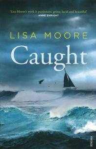 Lisa Moore - Caught.