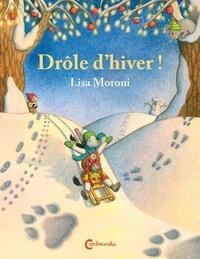 Lisa Moroni - Les aventures de Camilia et Cocci  : Drôle d'hiver !.