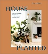 Lisa Munoz - House Planted /anglais.